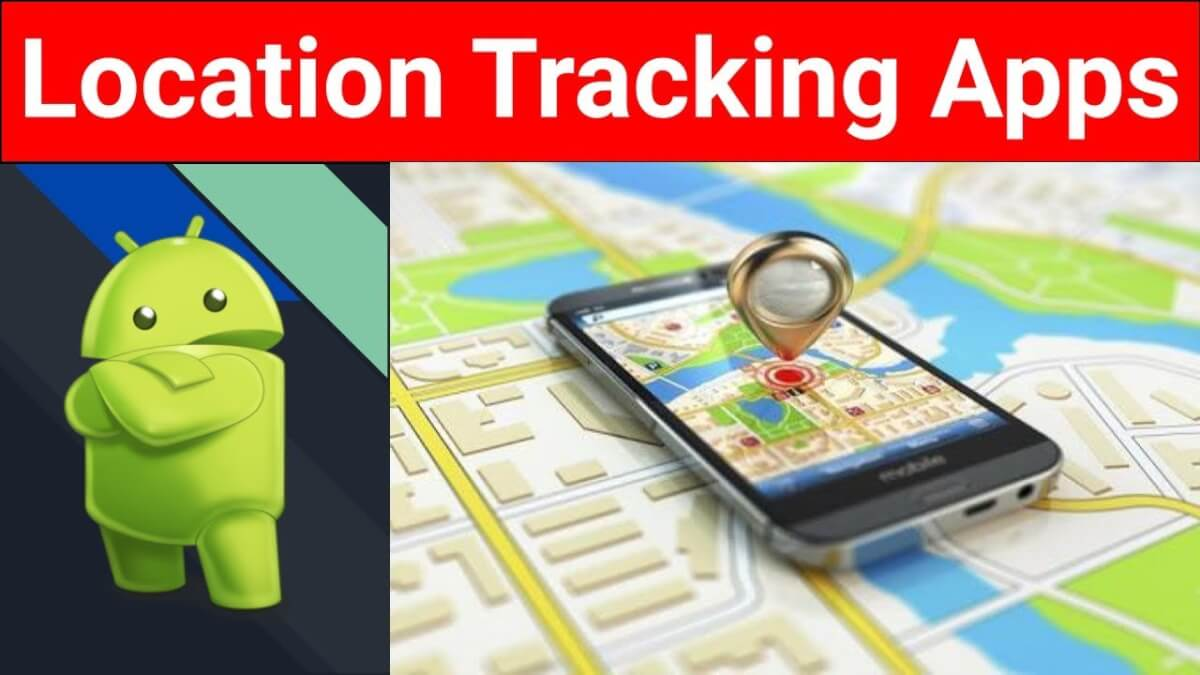 The Best Real-Time Location Tracking Apps