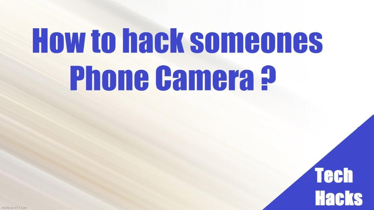 how to hack someones phone camera